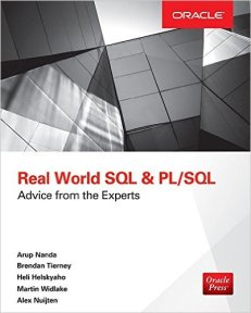 Real World SQL and PL/SQL by Nanda, Tierney, Helskyaho, Widlake and Nuitjen